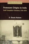 Protestant Origins in India - Tamil Evangelical Christians 1706-1835